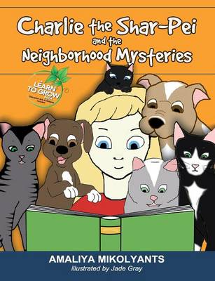 Charlie the Shar-Pei and the Neighborhood Mysteries by Amaliya Mikolyants