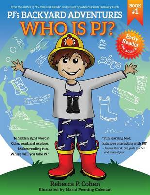 Pj's Backyard Adventures Who Is Pj? by Rebecca P Cohen