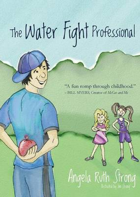 The Water Fight Professional by Angela Ruth Strong