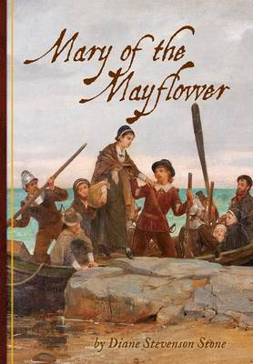 Mary of the Mayflower by Diane Stevenson Stone