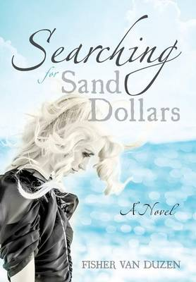 Searching for Sand Dollars by Fisher Van Duzen