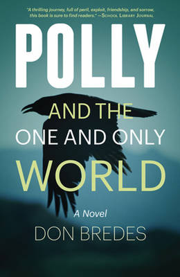 Polly & the One & Only World by Don Bredes
