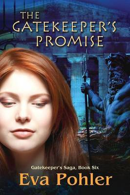 The Gatekeeper's Promise Gatekeeper's Saga, Book Six by Eva Pohler