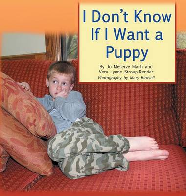 I Don't Know If I Want a Puppy by Jo Meserve Mach, Vera Lynne Stroup-Rentier, Mary Birdsell