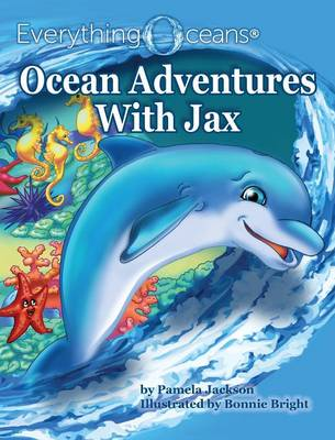 Ocean Adventures with Jax by Pamela Jackson