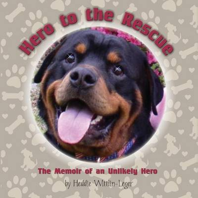 Hero to the Rescue-The Memoir of an Unlikely Hero by Heddie Wittlin-Leger