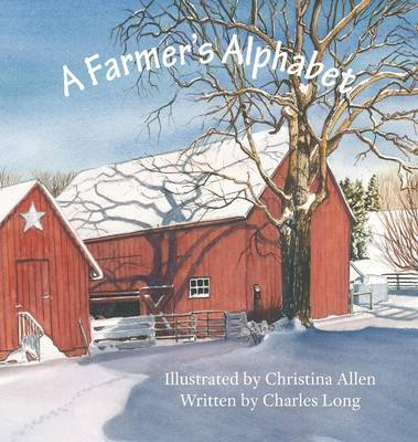 A Farmer's Alphabet by Charles (University of Memphis) Long