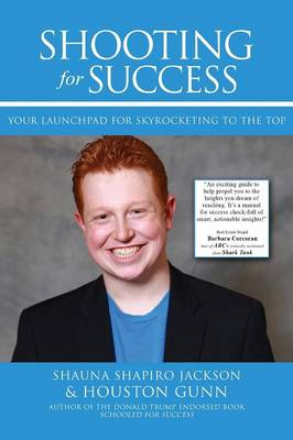 Shooting for Success by Houston Gunn, Shauna Shapiro Jackson