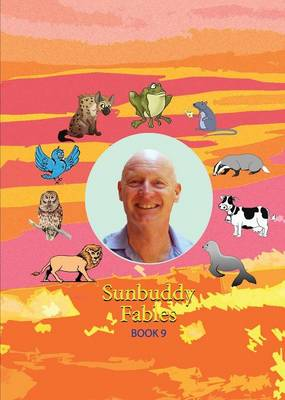 Sunbuddy Fables Book 9 by Rae Dornan