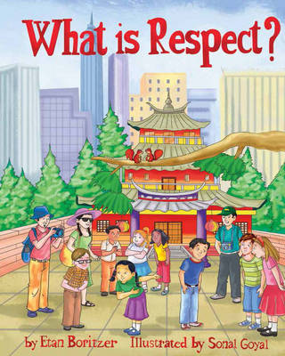 What is Respect? by Etan Boritzer