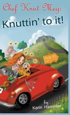 Chef Knut Meg Knuttin' to It by Karin Hammler