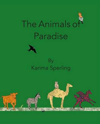 The Animals of Paradise by Karima Sperling