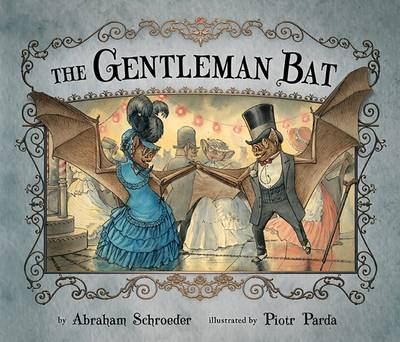 The Gentleman Bat by Abraham Schroeder