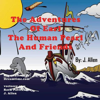 The Adventures of Earl the Human Pearl and Friends by J (Synth?labo Recherche, Chilly Mazarin, France) Allen