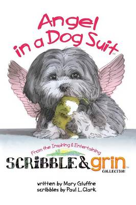Scribble & Grin Angel in a Dog Suit by Mary Giuffre
