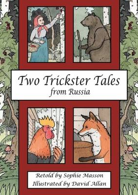 Two Trickster Tales from Russia by Sophie Masson, Fiona McDonald