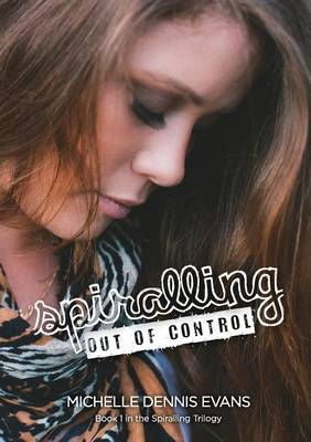 Spiralling Out of Control by Michelle Dennis Evans