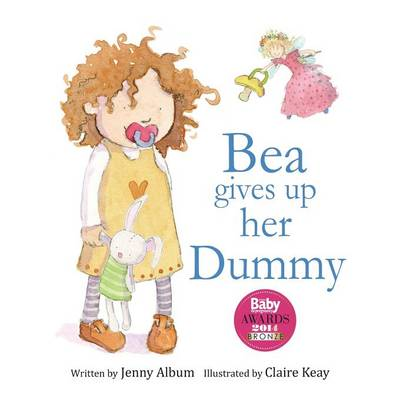 Bea Gives Up Her Dummy A Book to Help Children Stop Using Dummies. by Jenny Album