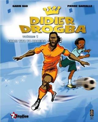 Didier Drogba From Tito to Drogba by Gabin Bao