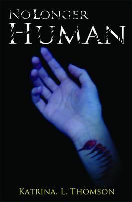 No Longer Human by Katrina L. Thomson