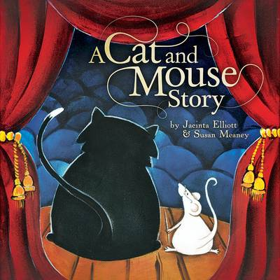 A Cat and Mouse Story by Jacinta Elliott, Susan Meaney
