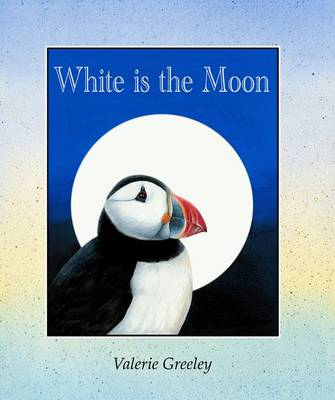 White is the Moon by Valerie Greeley