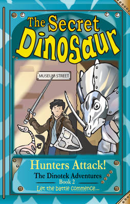 The Secret Dinosaur Hunters Attack by N. S. Blackman