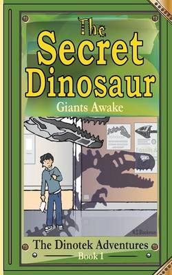The Secret Dinosaur #1. the Dinotek Adventures - Illustrated, Children's Chapter Books - Young Readers by N S Blackman