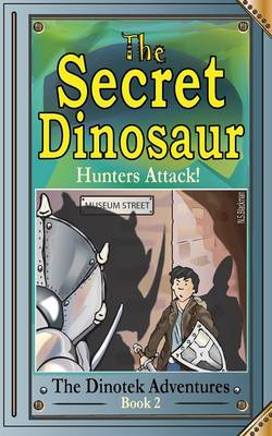 The Secret Dinosaur #2. the Dinotek Adventures - Illustrated, Children's Chapter Books - Young Readers by N S Blackman
