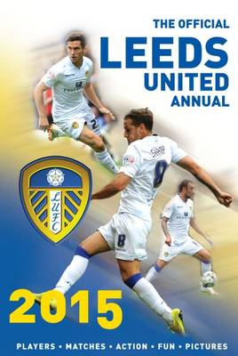 The Official Leeds United Annual by John Wray