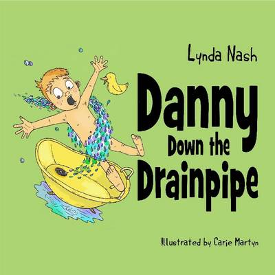 Danny Down the Drainpipe by Lynda Nash