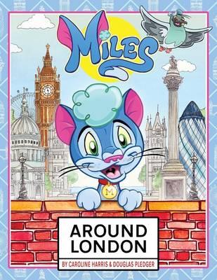 Miles Around London by Douglas Pledger, Caroline Harris