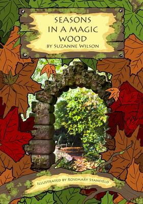 Seasons in a Magic Wood by Suzanne Wilson