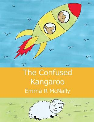The Confused Kangaroo by Emma R. McNally