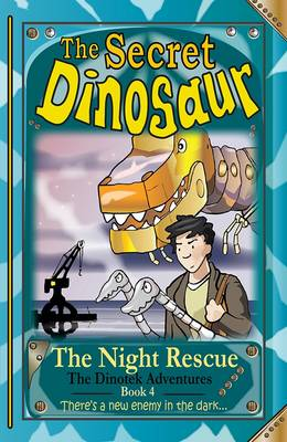 The Secret Dinosaur The Night Rescue by N. S. Blackman