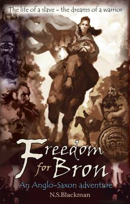 Freedom for Bron The Boy Who Saved a Kingdom by N. S. Blackman