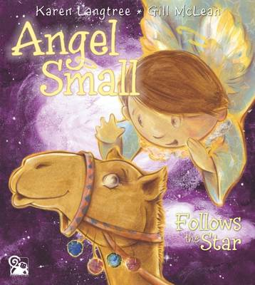 Angel Small Follows the Star by Karen Langtree