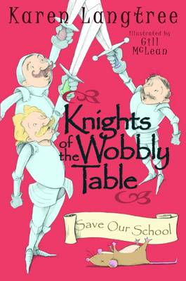 Knights of the Wobbly Table Save Our School by Karen Langtree