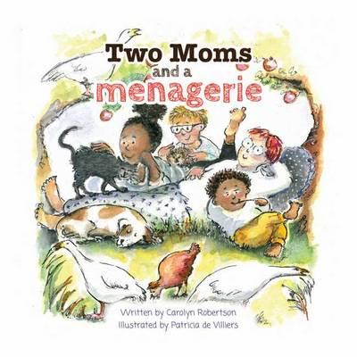 Two Moms and a Menagerie by Carolyn Robertson