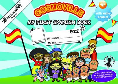My First Spanish Book Level 2: Cosmoville Spanish by Emmanuelle Fournier-Kelly