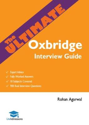 The Ultimate Oxbridge Interview Guide by Rohan Agarwal