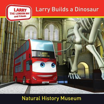 Larry Builds a Dinosaur by Jake Lee Stevens