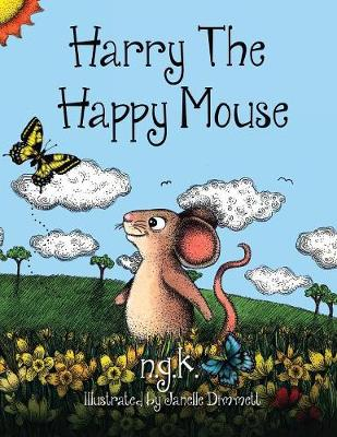 Harry the Happy Mouse by N.G.K.