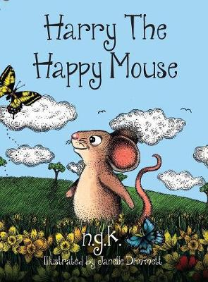 Harry the Happy Mouse Teaching Children to be Kind to Each Other by