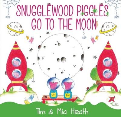 Snugglewood Piggles Go to the Moon by