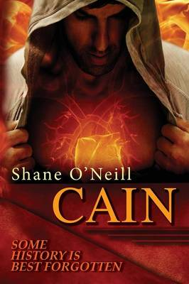 Cain Some History is Best Forgotten by Shane O'Neill