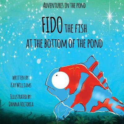Fido the Fish by Kay Williams