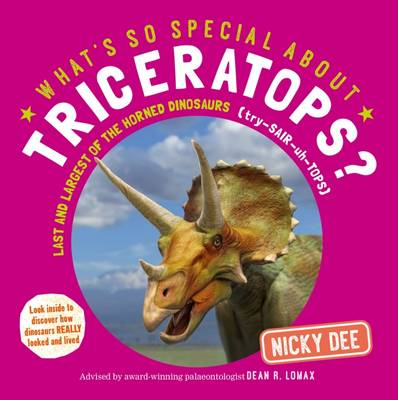 What's So Special About Triceratops? by Nicky Dee