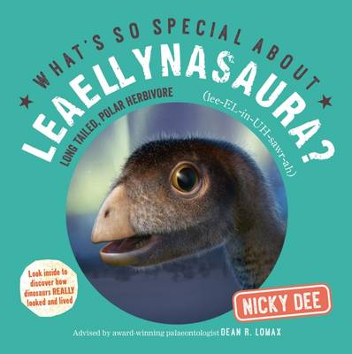 What's So Special About Leaellynasaura? by Nicky Dee