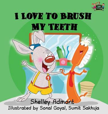 I Love to Brush My Teeth by Shelley Admont